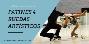 mejores patines 4 ruedas artísticos