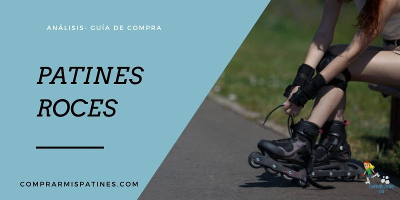 Mejores Patines Roces – Análisis