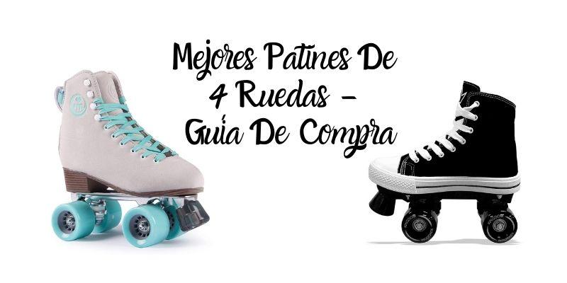 mejores patines de 4 ruedas