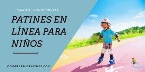 mejores patines en línea para niños