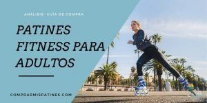 mejores patines fitness para adultos