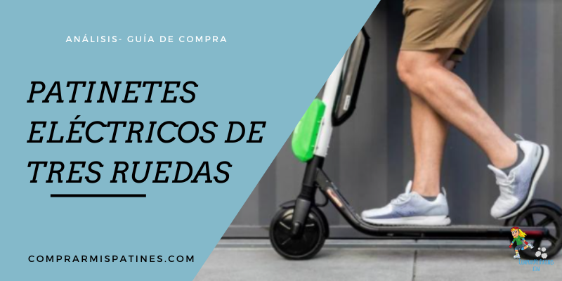 Mejores Patinetes Eléctricos 3 Ruedas – Análisis
